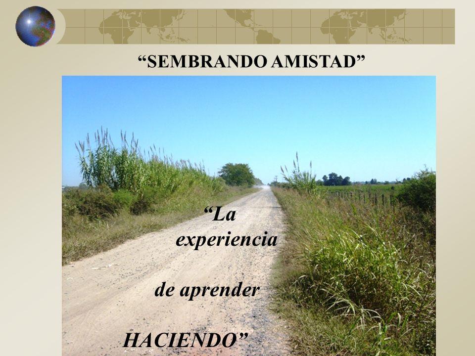 La experiencia de aprender HACIENDO SEMBRANDO AMISTAD