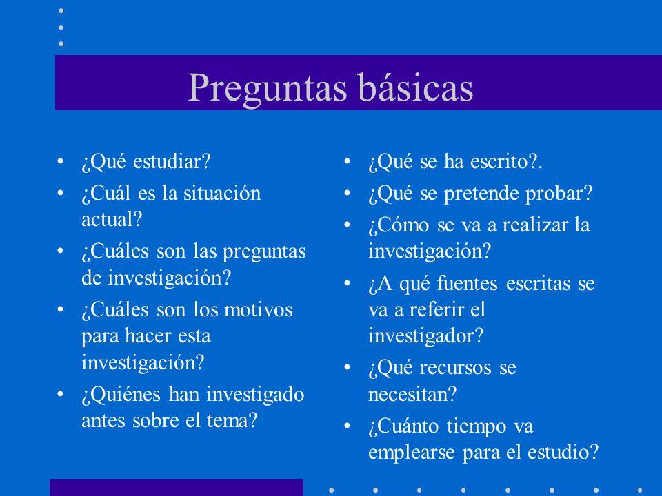 Preguntas básicas ¿Qué estudiar.¿Cuál es la situación actual.