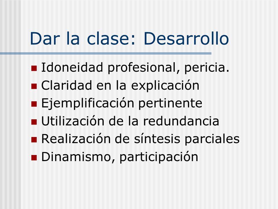 Dar la clase: Desarrollo Idoneidad profesional, pericia.