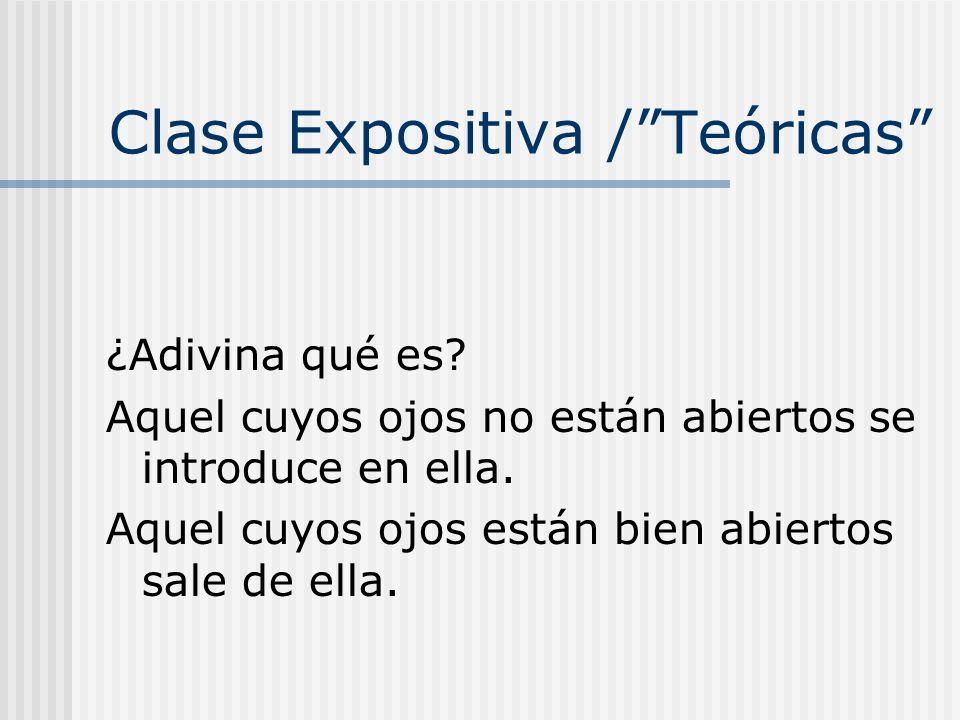 Clase Expositiva /Teóricas ¿Adivina qué es.