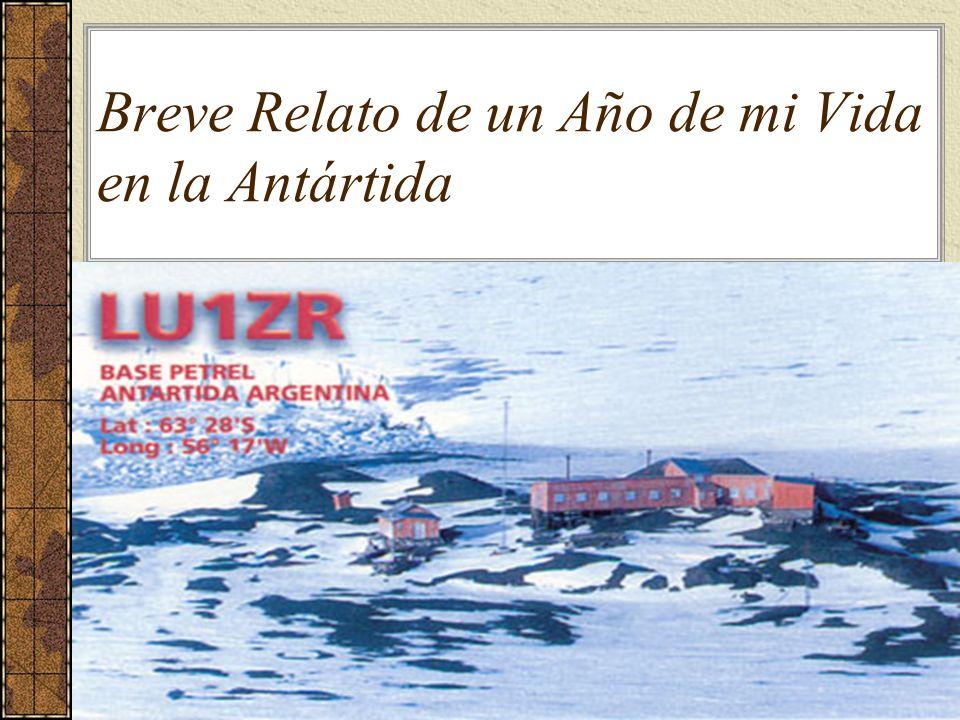 Breve Relato de un Año de mi Vida en la Antártida