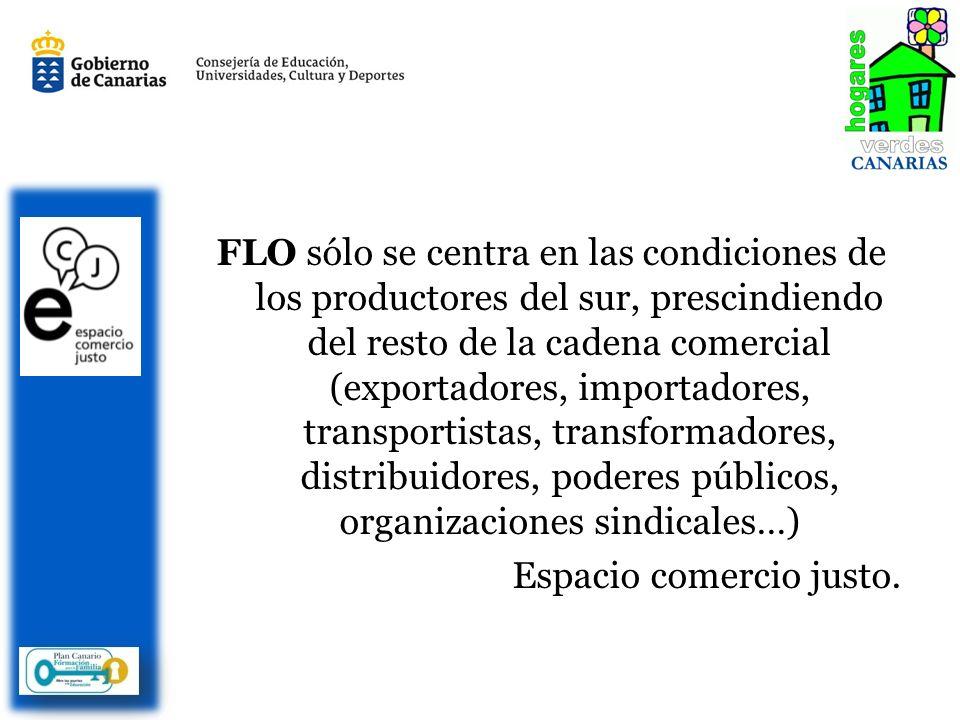 FLO sólo se centra en las condiciones de los productores del sur, prescindiendo del resto de la cadena comercial (exportadores, importadores, transportistas, transformadores, distribuidores, poderes públicos, organizaciones sindicales…) Espacio comercio justo.