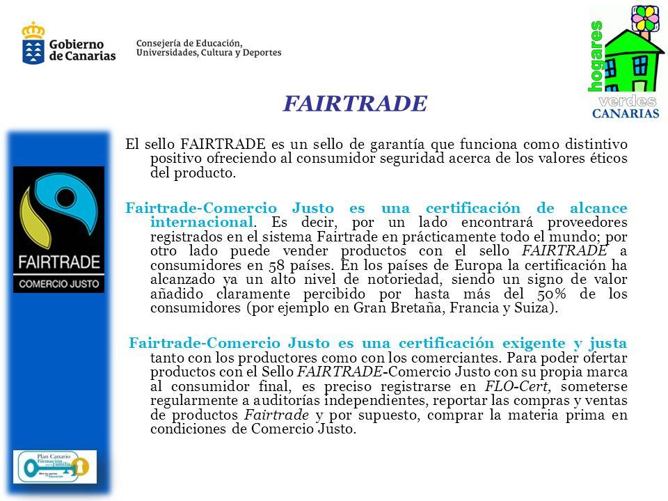 FAIRTRADE El sello FAIRTRADE es un sello de garantía que funciona como distintivo positivo ofreciendo al consumidor seguridad acerca de los valores éticos del producto.