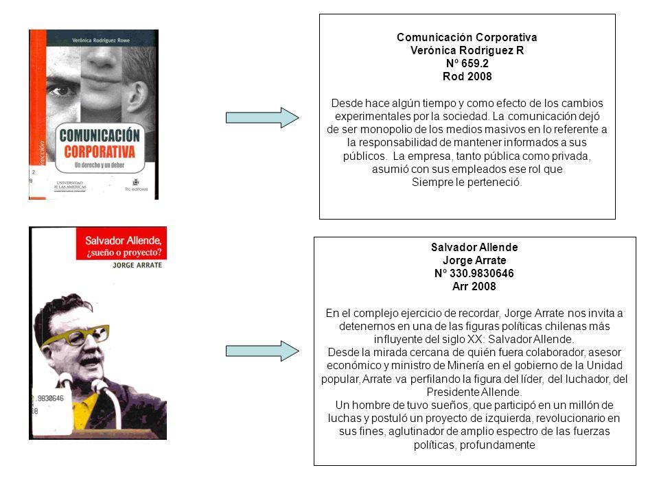 Comunicación Corporativa Verónica Rodríguez R Nº 659.2 Rod 2008 Desde hace algún tiempo y como efecto de los cambios experimentales por la sociedad. L