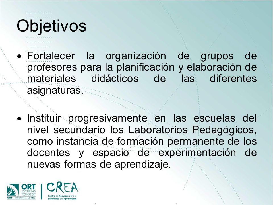 Objetivos Fortalecer la organización de grupos de profesores para la planificación y elaboración de materiales didácticos de las diferentes asignatura