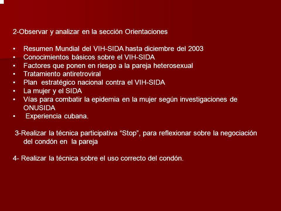 2-Observar y analizar en la sección Orientaciones Resumen Mundial del VIH-SIDA hasta diciembre del 2003 Conocimientos básicos sobre el VIH-SIDA Factor