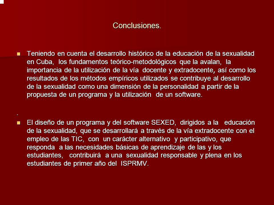 Conclusiones. Teniendo en cuenta el desarrollo histórico de la educación de la sexualidad en Cuba, los fundamentos teórico-metodológicos que la avalan