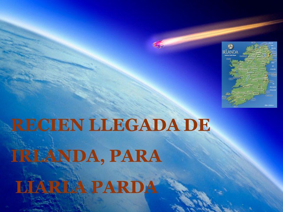 RECIEN LLEGADA DE IRLANDA, PARA LIARLA PARDA