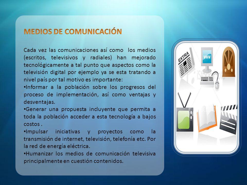Invertir tecnológicamente para la actualización e innovación de medios de comunicación televisiva y radial hacia el mundo digital por medio del cual facilite la cobertura y la calidad del servicio.