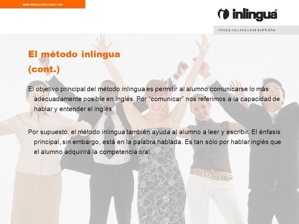 C R O S S I N G L A N G U A G E B A R R I E R S www.inlinguavancouver.com © inlingua VancouverSchool Presentation 2010 5 Historias de Éxito en inlingua...