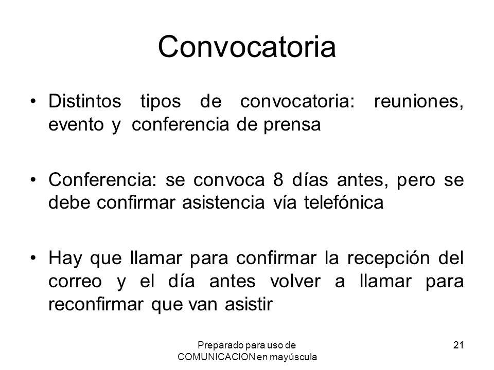 Preparado para uso de COMUNICACION en mayúscula 21 Convocatoria Distintos tipos de convocatoria: reuniones, evento y conferencia de prensa Conferencia