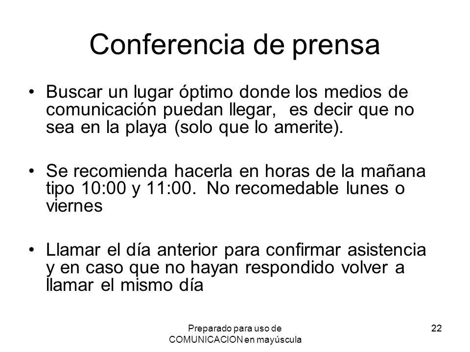 Preparado para uso de COMUNICACION en mayúscula 22 Conferencia de prensa Buscar un lugar óptimo donde los medios de comunicación puedan llegar, es dec