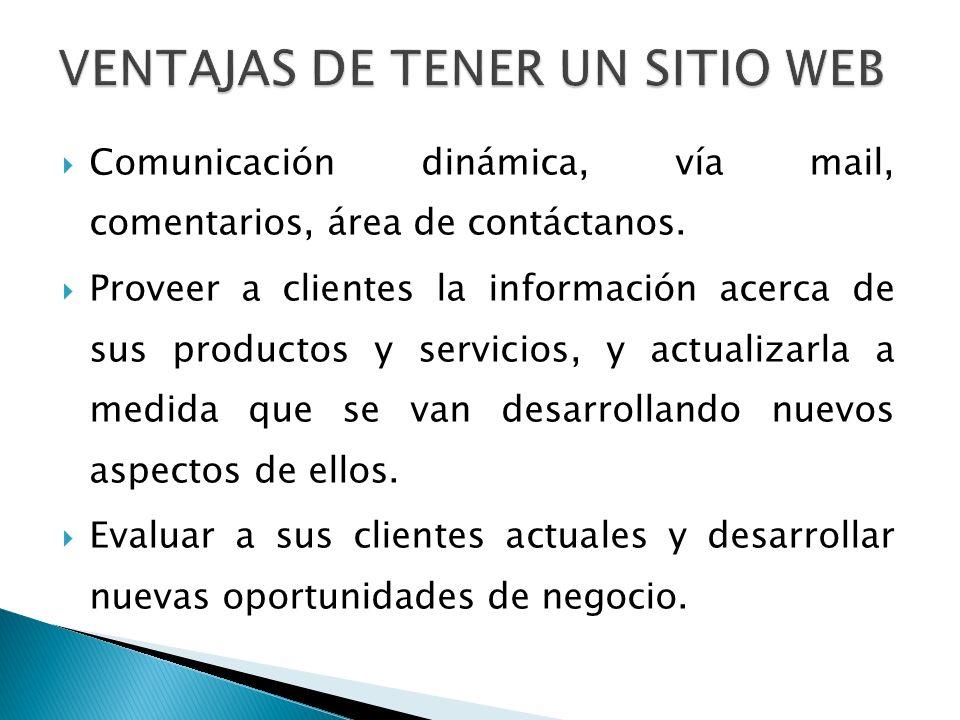 Comunicación dinámica, vía mail, comentarios, área de contáctanos.