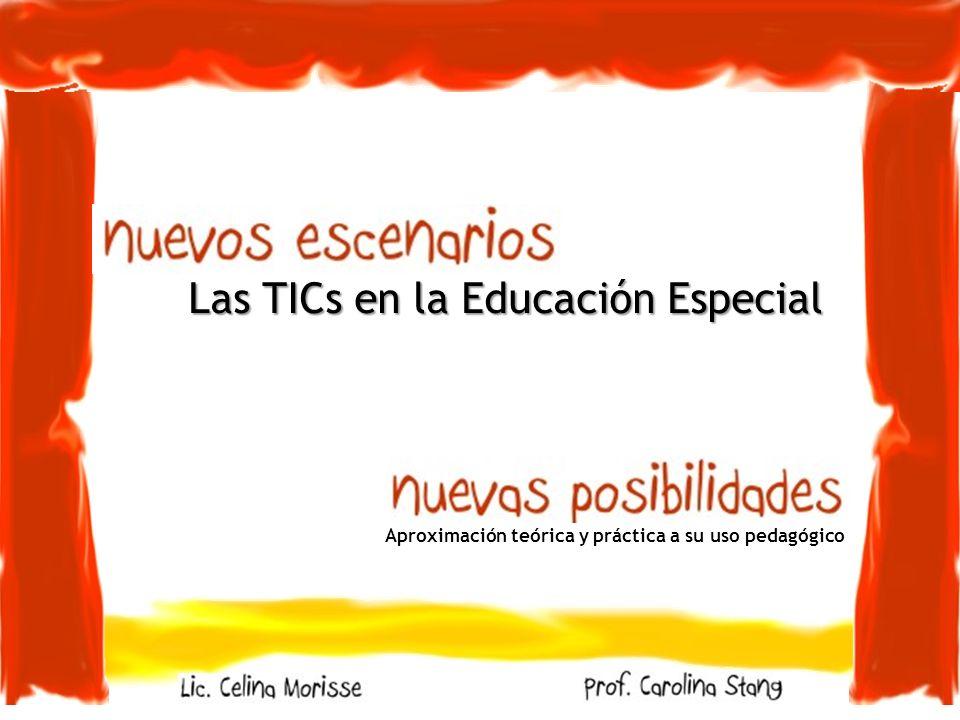 Aproximación teórica y práctica a su uso pedagógico Las TICs en la Educación Especial
