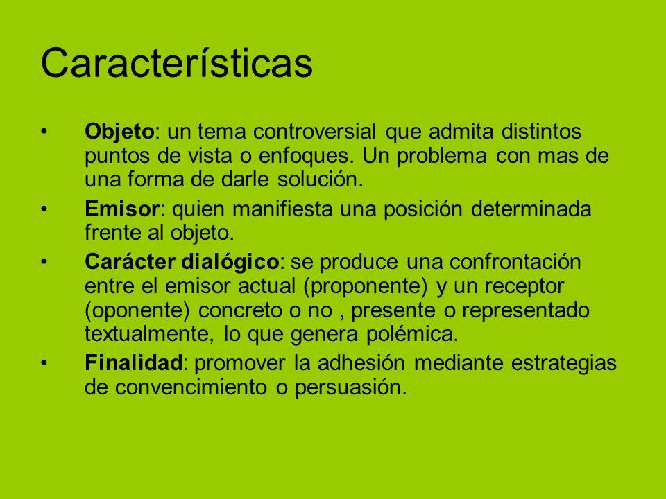 Características Objeto: un tema controversial que admita distintos puntos de vista o enfoques.