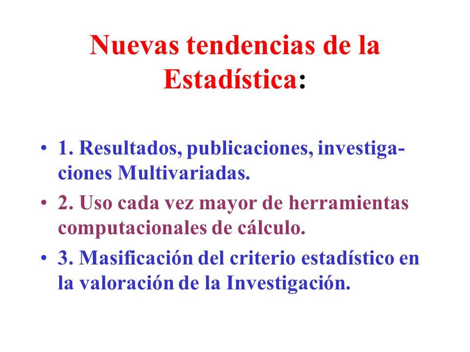 IMPORTANCIA DE LA ESTADISTICA: 1. Tipo de Inferencia de lo particular hacia lo general = Apoyo a la investigación experimental 2. Capacidad explorator