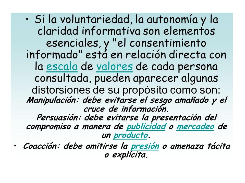 Si la voluntariedad, la autonomía y la claridad informativa son elementos esenciales, y