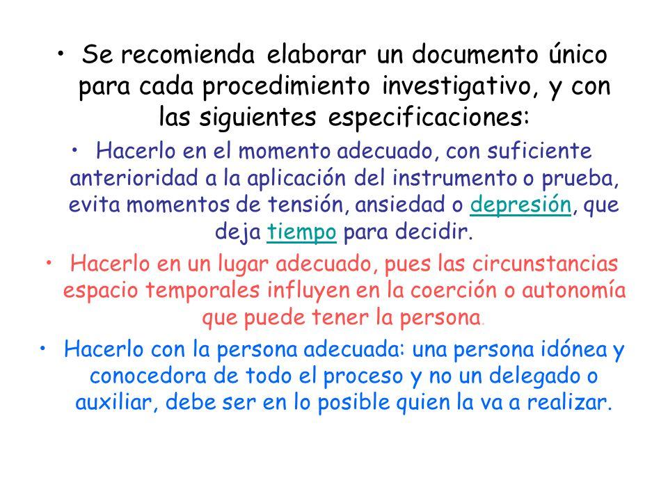 Se recomienda elaborar un documento único para cada procedimiento investigativo, y con las siguientes especificaciones: Hacerlo en el momento adecuado