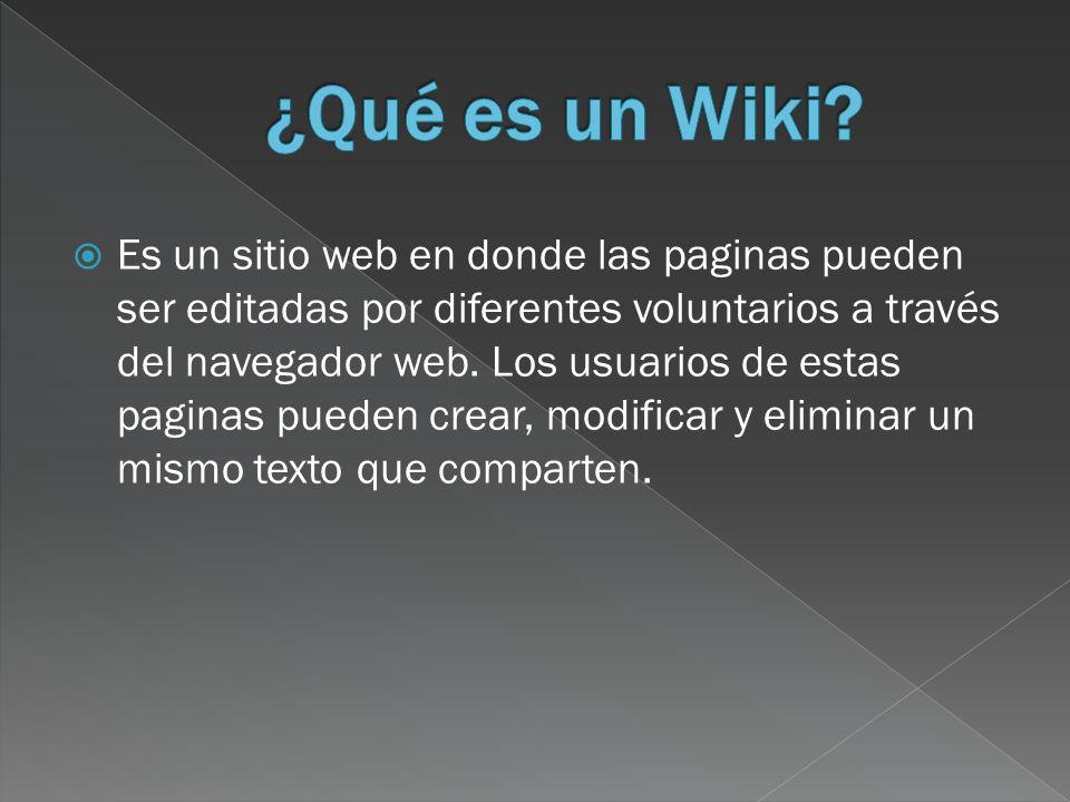 Es un sitio web en donde las paginas pueden ser editadas por diferentes voluntarios a través del navegador web.