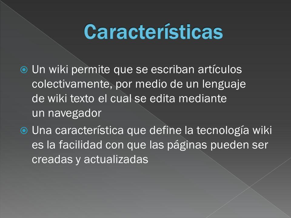Un wiki permite que se escriban artículos colectivamente, por medio de un lenguaje de wiki texto el cual se edita mediante un navegador Una característica que define la tecnología wiki es la facilidad con que las páginas pueden ser creadas y actualizadas