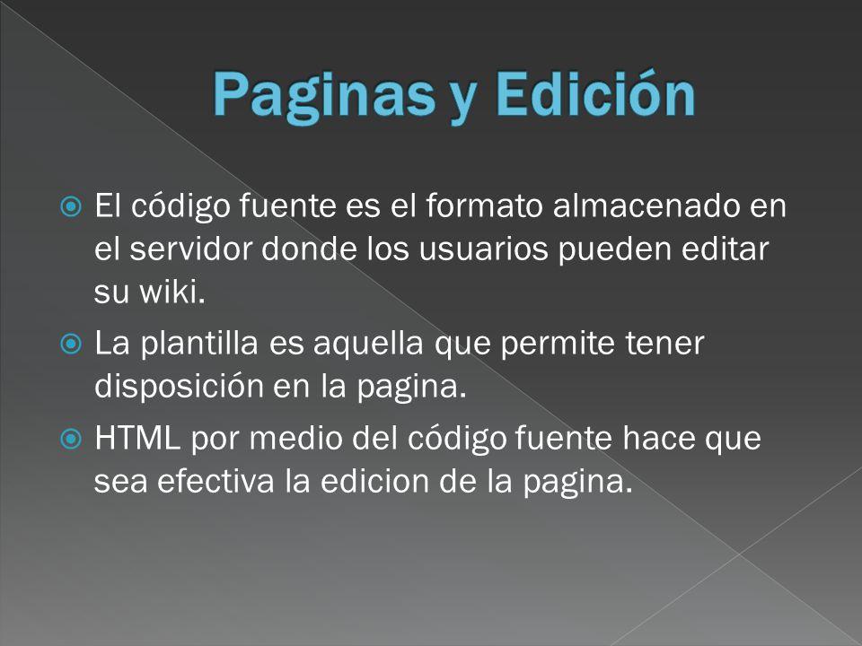 El código fuente es el formato almacenado en el servidor donde los usuarios pueden editar su wiki.