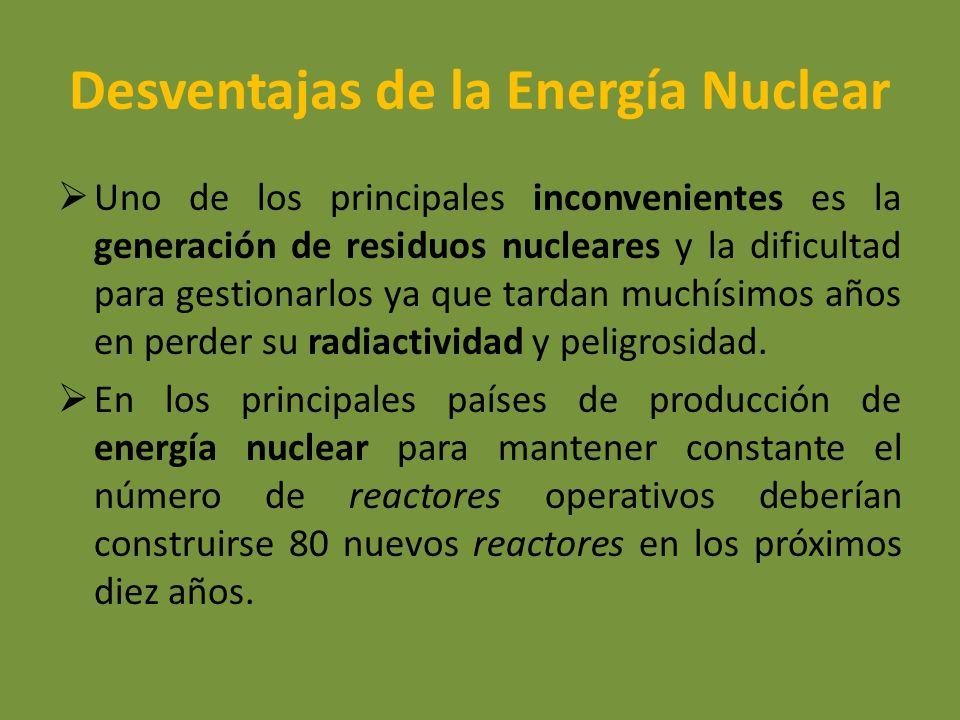 Desventajas de la Energía Nuclear Uno de los principales inconvenientes es la generación de residuos nucleares y la dificultad para gestionarlos ya qu