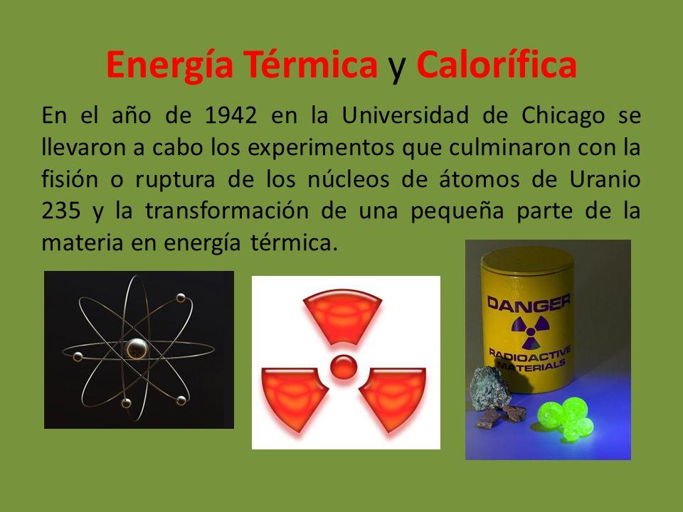 En el año de 1942 en la Universidad de Chicago se llevaron a cabo los experimentos que culminaron con la fisión o ruptura de los núcleos de átomos de