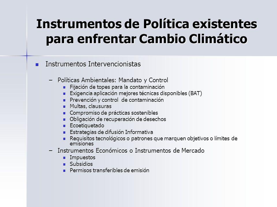 Instrumentos de Política existentes para enfrentar Cambio Climático Instrumentos Intervencionistas Instrumentos Intervencionistas –Políticas Ambiental