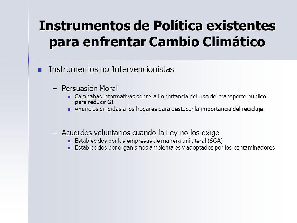 Instrumentos de Política existentes para enfrentar Cambio Climático Instrumentos no Intervencionistas Instrumentos no Intervencionistas –Persuasión Mo