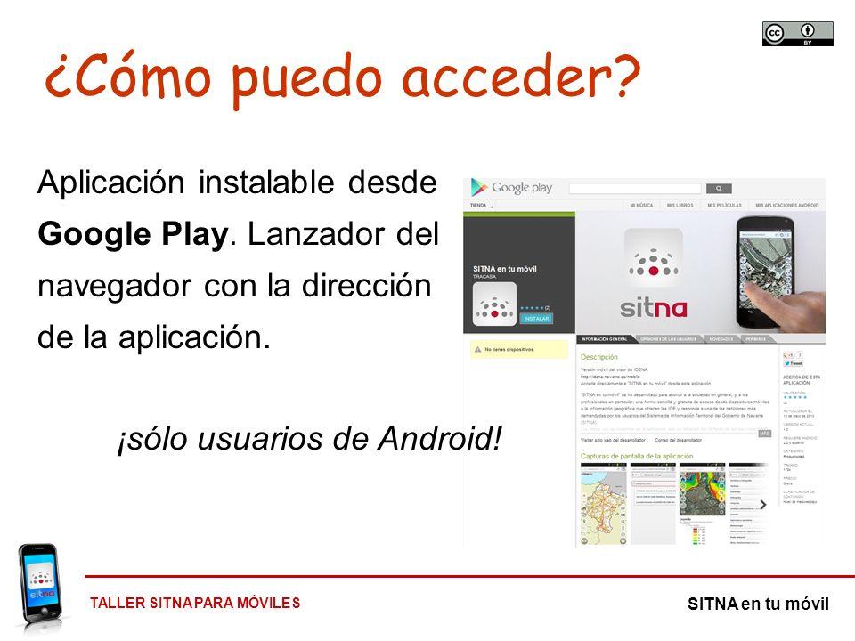 TALLER SITNA PARA MÓVILES SITNA en tu móvil Aplicación instalable desde Google Play. Lanzador del navegador con la dirección de la aplicación. ¡sólo u