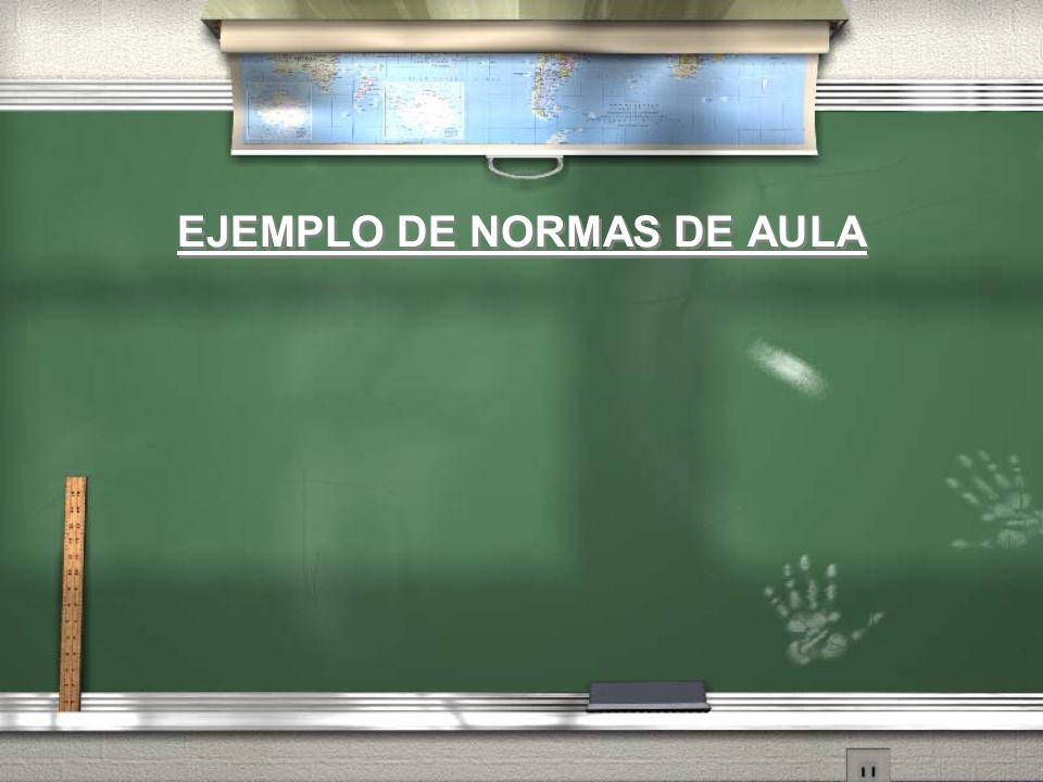 EJEMPLO DE NORMAS DE AULA
