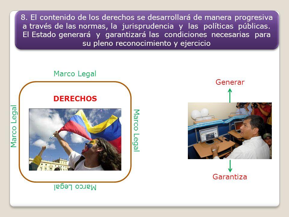 8. El contenido de los derechos se desarrollará de manera progresiva a través de las normas, la jurisprudencia y las políticas públicas. El Estado gen