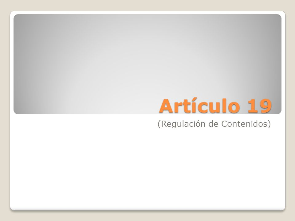 Artículo 19 (Regulación de Contenidos)