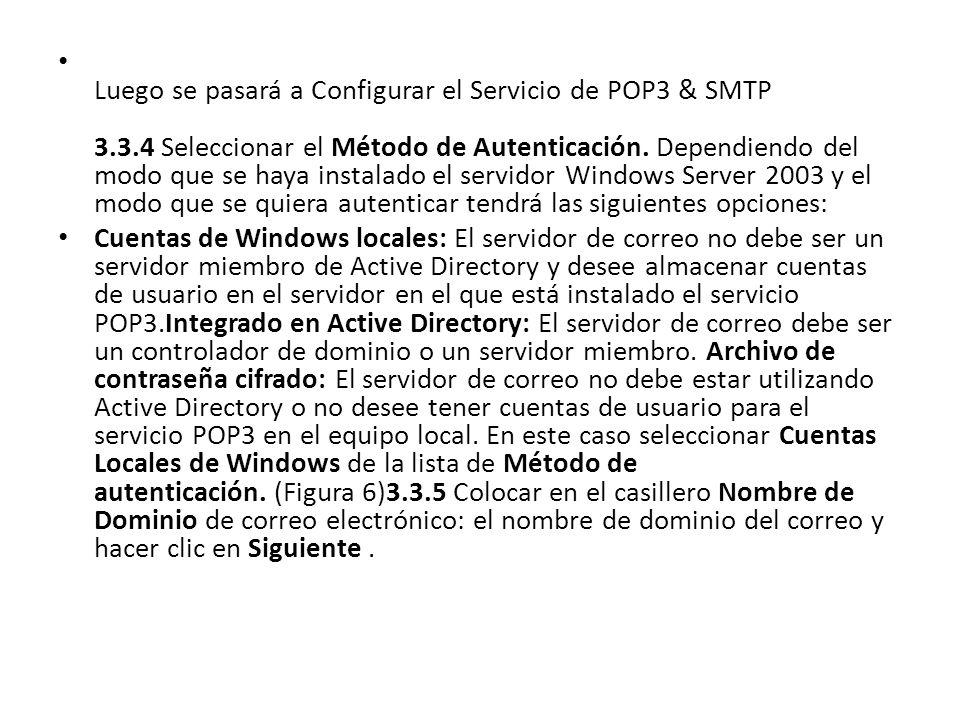 Luego se pasará a Configurar el Servicio de POP3 & SMTP 3.3.4 Seleccionar el Método de Autenticación. Dependiendo del modo que se haya instalado el se