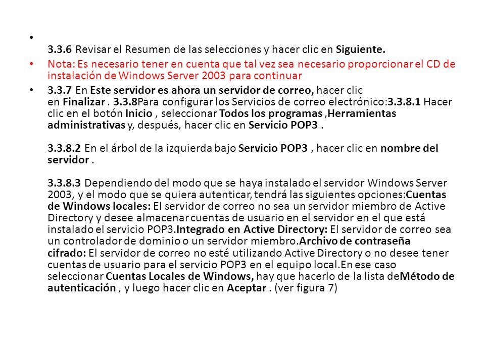 3.3.6 Revisar el Resumen de las selecciones y hacer clic en Siguiente. Nota: Es necesario tener en cuenta que tal vez sea necesario proporcionar el CD