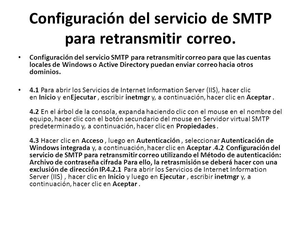 Configuración del servicio de SMTP para retransmitir correo. Configuración del servicio SMTP para retransmitir correo para que las cuentas locales de