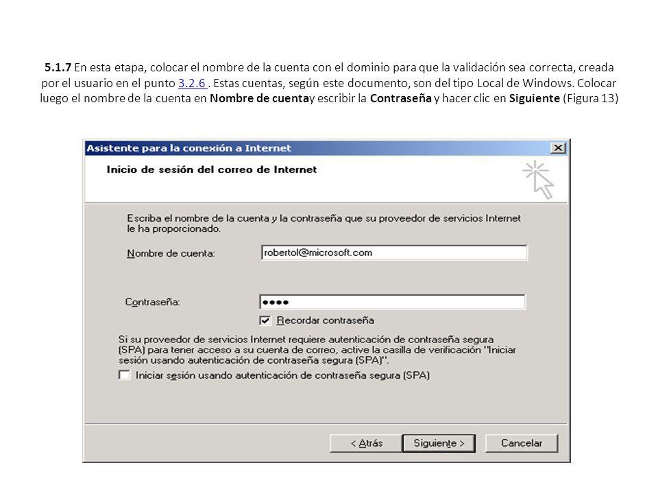 5.1.7 En esta etapa, colocar el nombre de la cuenta con el dominio para que la validación sea correcta, creada por el usuario en el punto 3.2.6. Estas