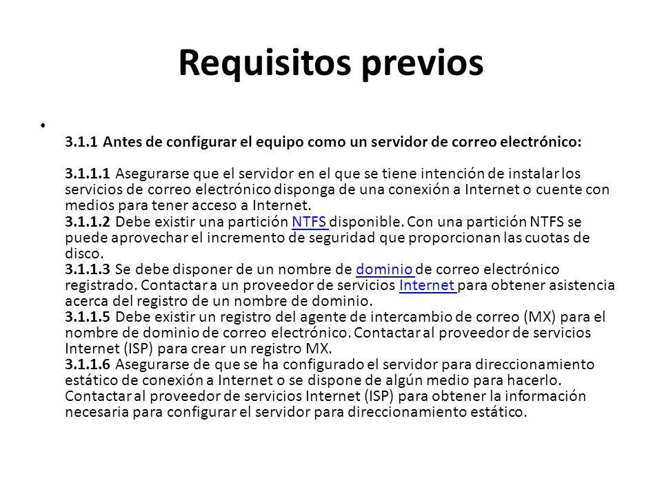 Requisitos previos 3.1.1 Antes de configurar el equipo como un servidor de correo electrónico: 3.1.1.1 Asegurarse que el servidor en el que se tiene i