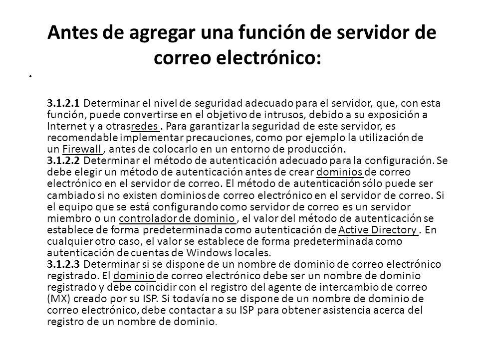 Antes de agregar una función de servidor de correo electrónico: 3.1.2.1 Determinar el nivel de seguridad adecuado para el servidor, que, con esta func