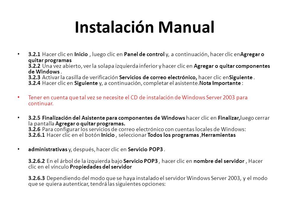 Instalación Manual 3.2.1 Hacer clic en Inicio, luego clic en Panel de control y, a continuación, hacer clic enAgregar o quitar programas 3.2.2 Una vez abierto, ver la solapa izquierda inferior y hacer clic en Agregar o quitar componentes de Windows.