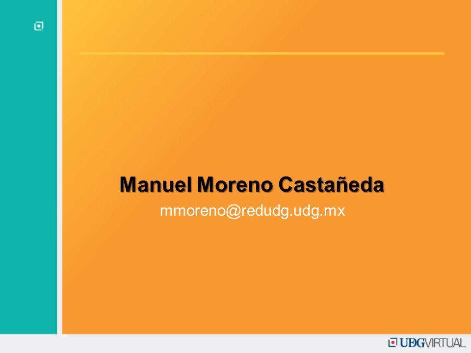 Manuel Moreno Castañeda mmoreno@redudg.udg.mx