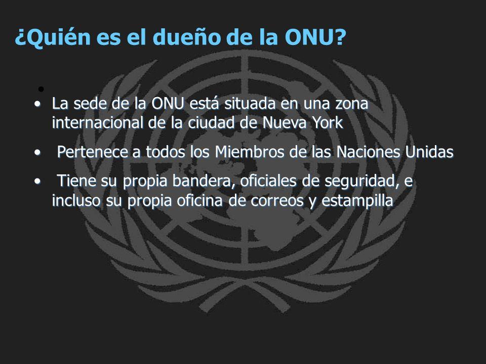 ¿Quién es el dueño de la ONU? La sede de la ONU está situada en una zona internacional de la ciudad de Nueva YorkLa sede de la ONU está situada en una