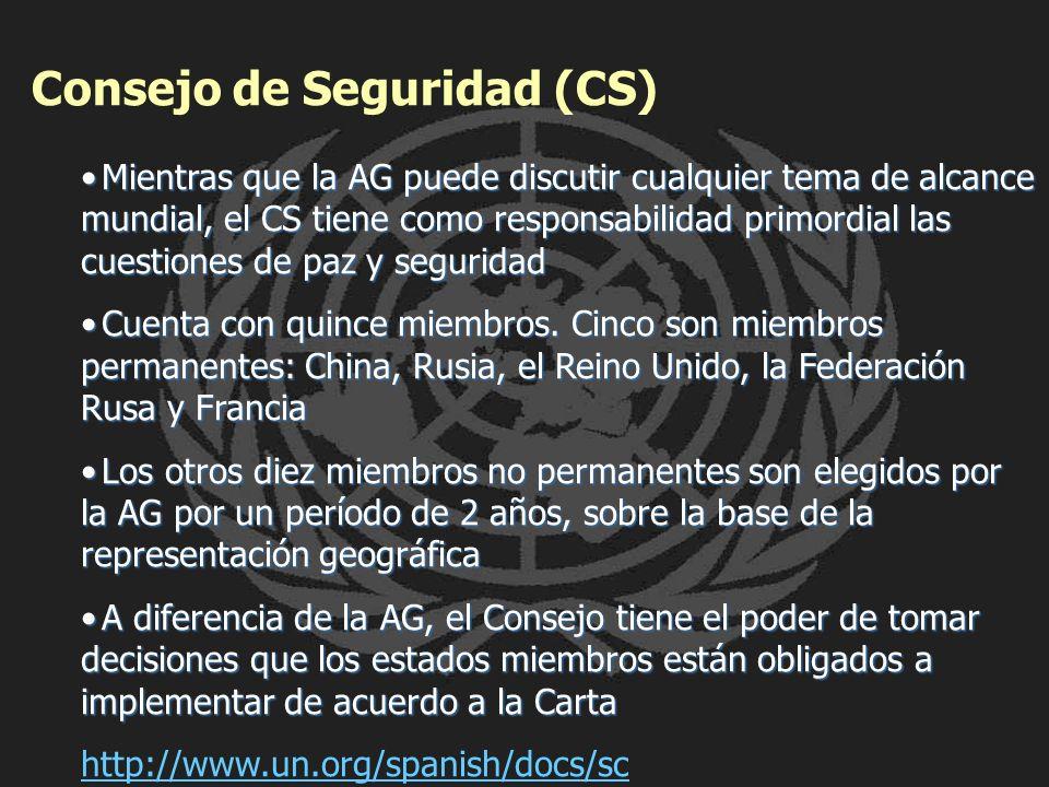Consejo de Seguridad (CS) Mientras que la AG puede discutir cualquier tema de alcance mundial, el CS tiene como responsabilidad primordial las cuestio