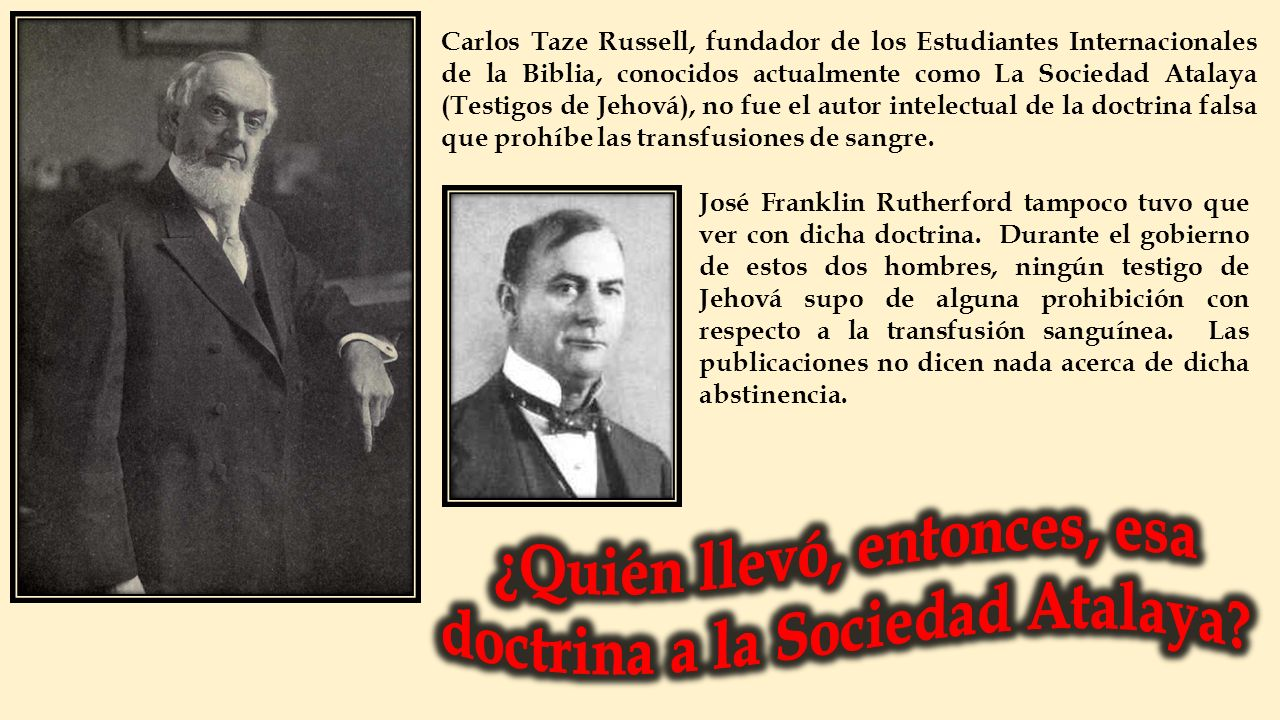 Carlos Taze Russell, fundador de los Estudiantes Internacionales de la Biblia, conocidos actualmente como La Sociedad Atalaya (Testigos de Jehová), no