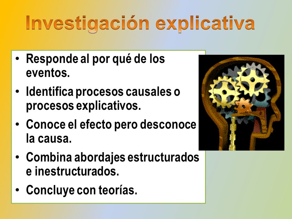 Responde al por qué de los eventos. Identifica procesos causales o procesos explicativos. Conoce el efecto pero desconoce la causa. Combina abordajes
