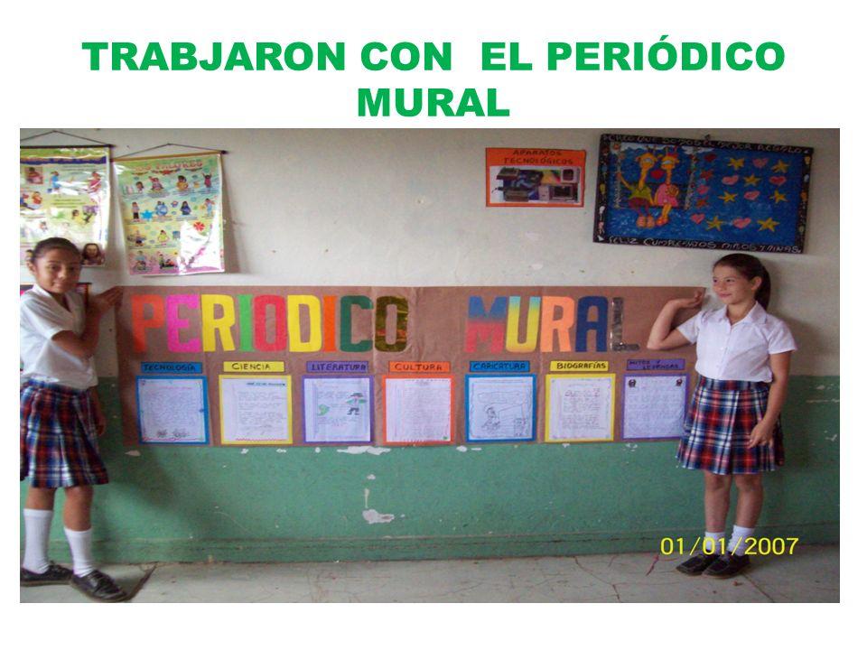 TRABJARON CON EL PERIÓDICO MURAL