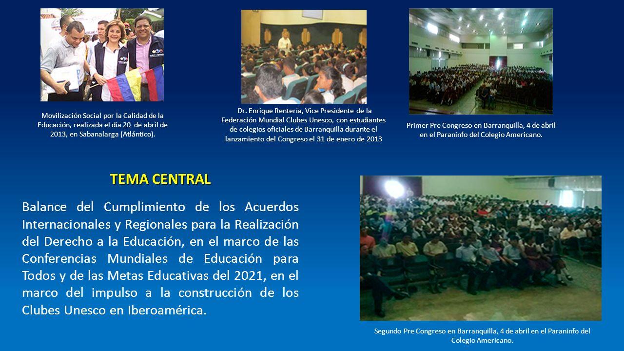Instalación de los Clubes Unesco, durante el lanzamiento del Congreso el día 31 de Enero de 2013 EJES TEMÁTICOS 1.Políticas Públicas y Movilizaciones Sociales por la Educación.