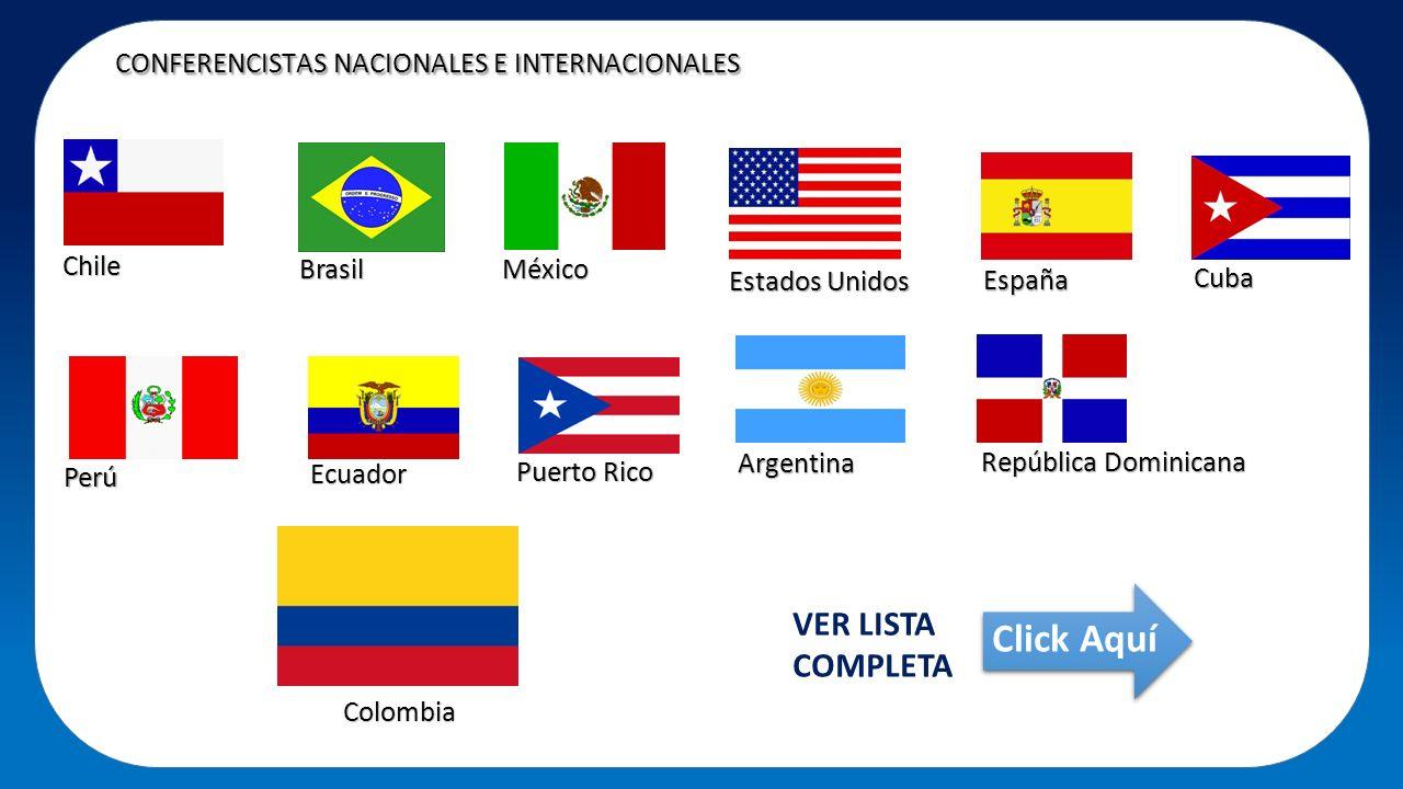 CONFERENCISTAS NACIONALES E INTERNACIONALES VER LISTA COMPLETA Click AquíChile BrasilMéxico Estados Unidos España Cuba Puerto Rico Perú Ecuador Colomb