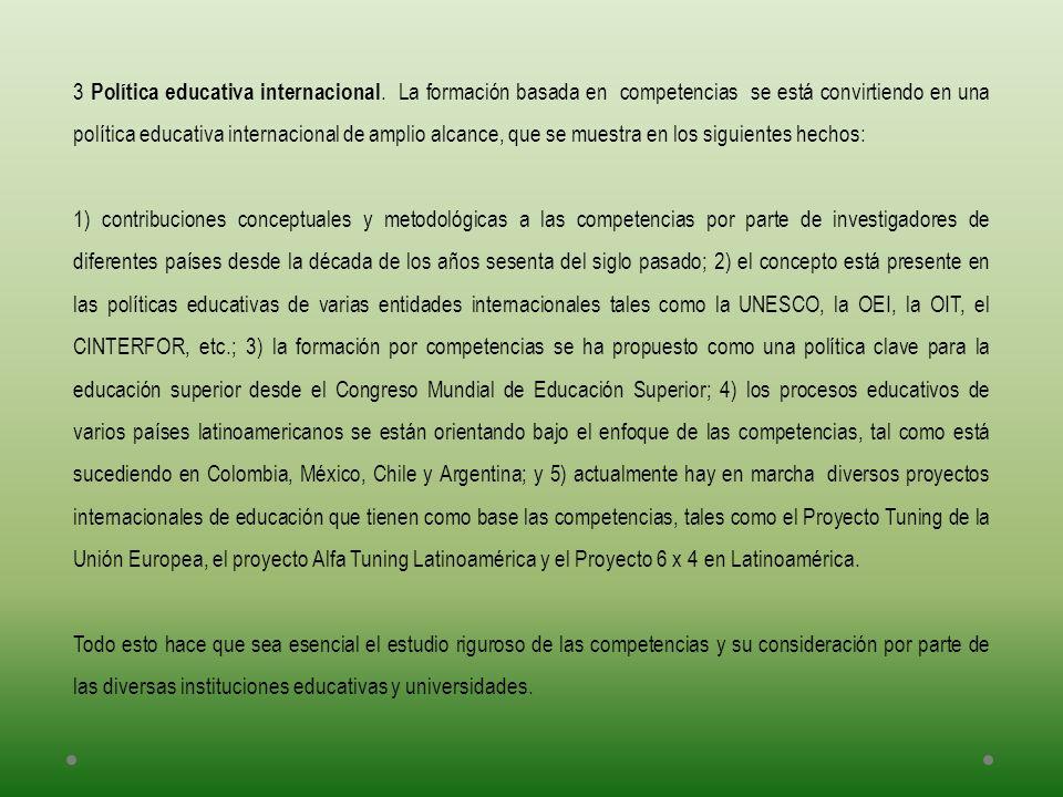 3 Política educativa internacional. La formación basada en competencias se está convirtiendo en una política educativa internacional de amplio alcance