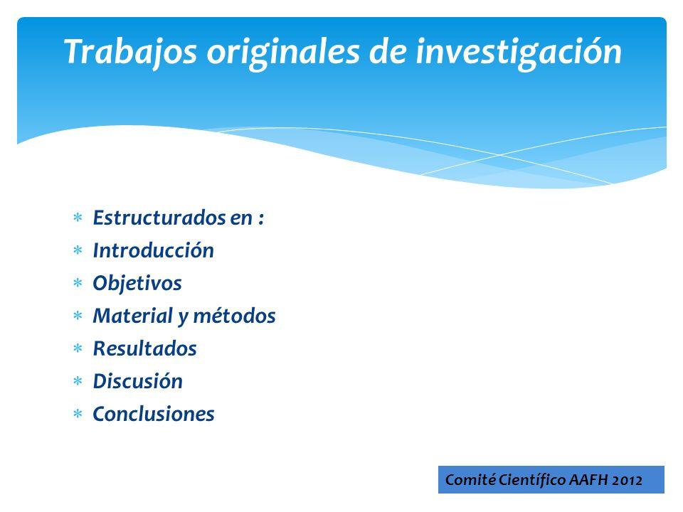 Estructurados en : Introducción Objetivos Material y métodos Resultados Discusión Conclusiones Trabajos originales de investigación Comité Científico